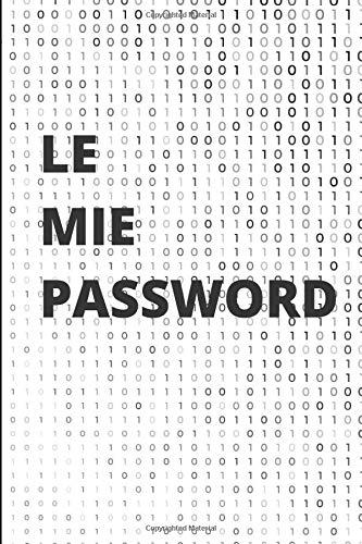 Le Mie Password: Agenda per password, regalo perfetto per festa della mama, papà, nonni ... formato tascabile