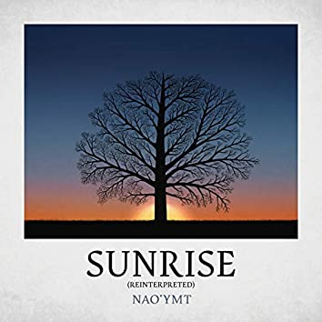 Sunrise (Reinterpreted)