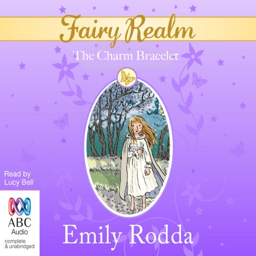 The Charm Bracelet: Fairy Realm, Book 1 audiobook cover art