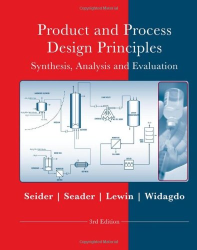 Product and Process Design Principles: Synthesis,...