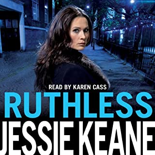 Ruthless                   By:                                                                                                                                 Jessie Keane                               Narrated by:                                                                                                                                 Karen Cass                      Length: 13 hrs     45 ratings     Overall 4.4
