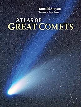 [Ronald Stoyan, Storm Dunlop]のAtlas of Great Comets (English Edition)
