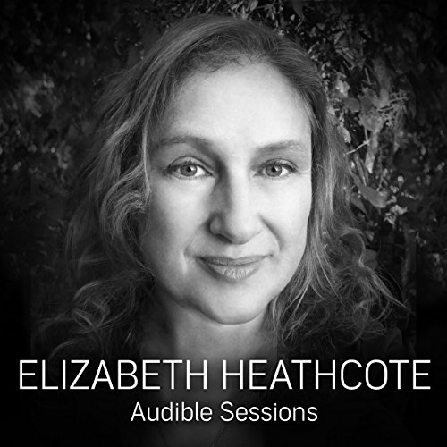 FREE: Audible Sessions with Elizabeth Heathcote cover art