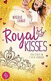 Royal Kisses: Verliebt in einen Herzog von Nicole Lange