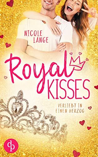 Buchseite und Rezensionen zu 'Royal Kisses: Verliebt in einen Herzog' von Nicole Lange