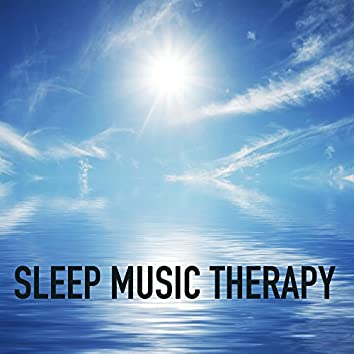 Sleep Music Therapy - Sleeping Songs, Sleep Music to Help You Relax All Night, Long Sleeping Songs and Deep Sleep Music for Relaxation, Meditation, Massage, Yoga and Relax at the Spa, Healing Meditation