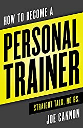 How to become a Personal Trainer. Straight Talk. No BS