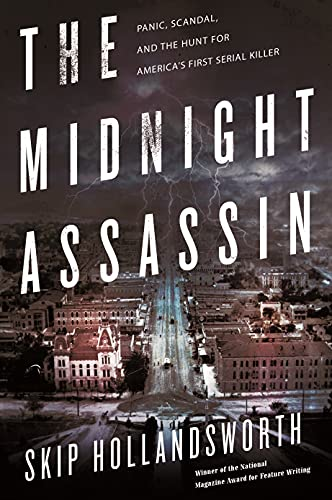 Image of The Midnight Assassin: Panic, Scandal, and the Hunt for America's First Serial Killer