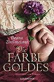 Die Farbe des Goldes: Historischer Roman
