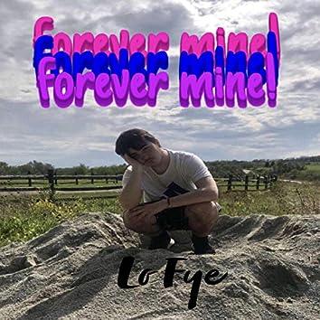 Forever Mine!