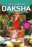 La cocina de Daksha: Recetas vegetarianas, fáciles y deliciosas