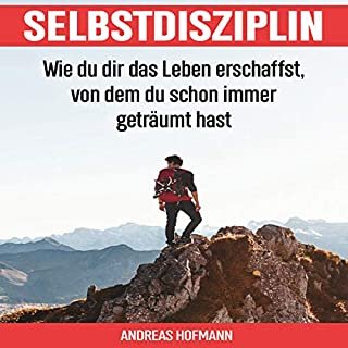 Selbstdisziplin [Self-Discipline: How to Create the Life You've Always Dreamed Of] cover art