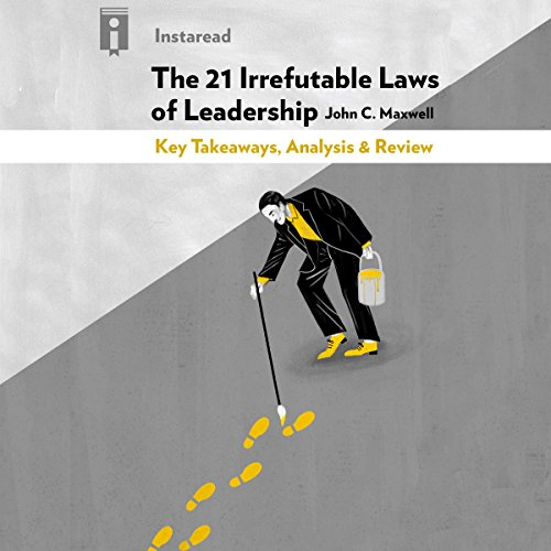 The 21 Irrefutable Laws of Leadership, by John C. Maxwell: Key Takeaways, Analysis & Review audiobook cover art