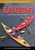 Recreational The Essential Skills Safety: Learn to Safely and Comfortably Enjoy Kayaking with World Champions Ken & Nicole Whiting [Import]
