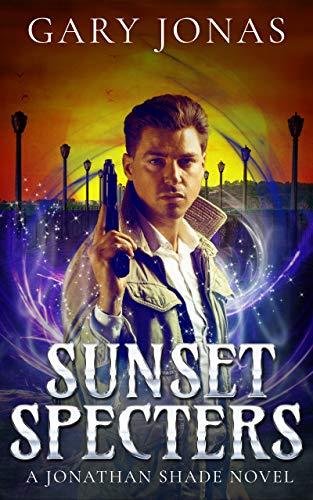 Book: Sunset Specters - The Fifth Jonathan Shade Novel by Gary Jonas