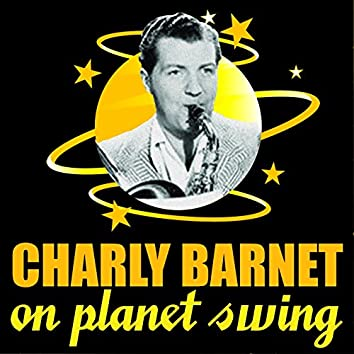 Charlie Barnet on Planet Swing