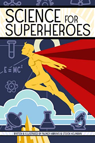 Science for Superheroes: Full Color