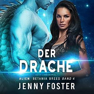 Der Drache     Betania Breed 4              Autor:                                                                                                                                 Jenny Foster                               Sprecher:                                                                                                                                 Emilia Wallace                      Spieldauer: 7 Std.     31 Bewertungen     Gesamt 4,7