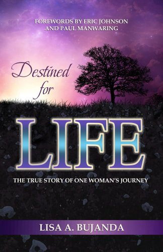 Destined for Life : The True Story of One Woman's Journey (English Edition)