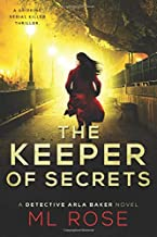 The Keeper of Secrets: A stunning crime thriller with a twist you won't see coming (Detective Arla Baker Series)