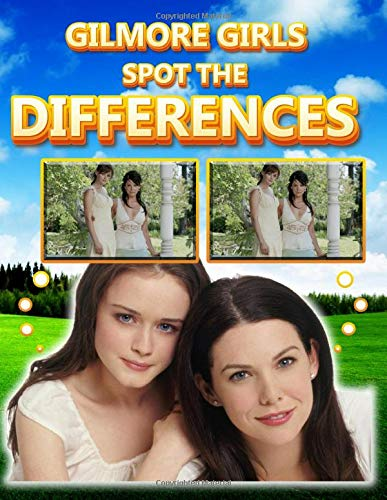 Gilmore Girls Spot The Difference: Gilmore Girls Anxiety Activity How Many Differences Books For Kid And Adult