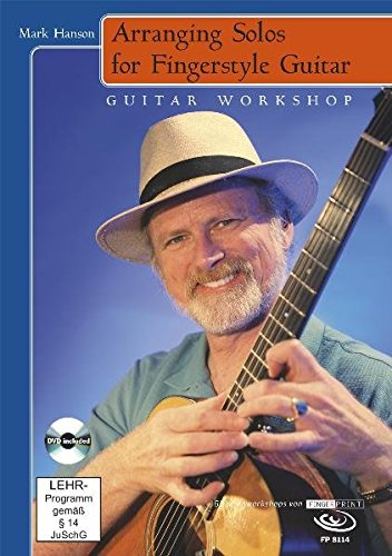 Arranging Solos for Fingerstyle Guitar: Guitar Workshop inkl. DVD