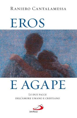 Eros e agape. Le due facce dell'amore umano e cristiano