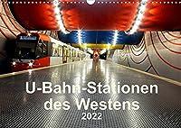 U-Bahn-Stationen des Westens (Wandkalender 2022 DIN A3 quer): U-Bahnstationen aus NRW (Monatskalender, 14 Seiten )