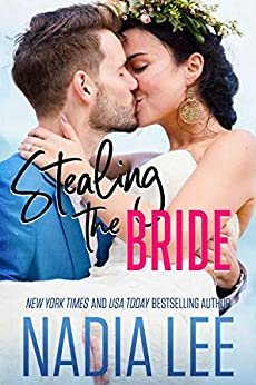 Stealing the Bride by [Nadia Lee]