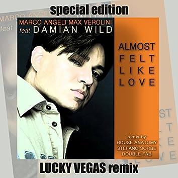 Almost Felt Like Love (Lucky Vegas Remix)