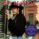 Songtexte von Tim McGraw - Not a Moment Too Soon