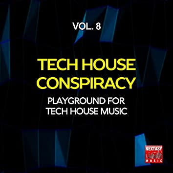 Tech House Conspiracy, Vol. 8 (Playground For Tech House Music)