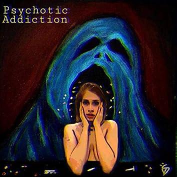 Psychotic Addiction