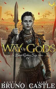 Way of Gods: (Buried Goddess Saga Book 4) by [Rhett C. Bruno, Jaime Castle]
