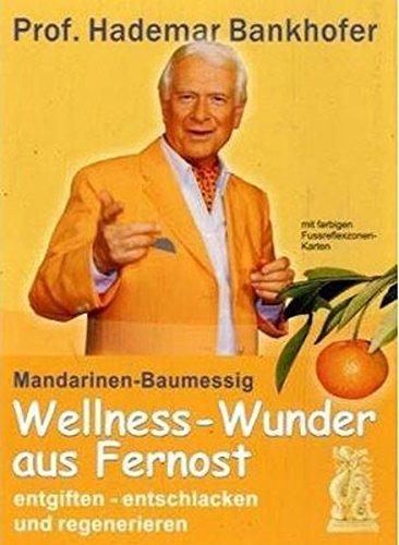 Mandarinen-Baumessig: Wellness-Wunder aus Fernost. Entgiften, entschlacken und regenerieren