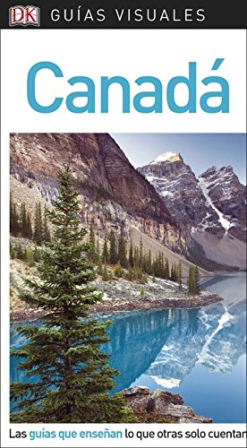 Guía Visual Canadá: Las guías que enseñan lo que otras solo cuentan (Guías visuales)