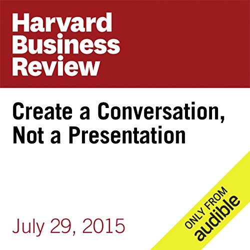 Create a Conversation, Not a Presentation audiobook cover art