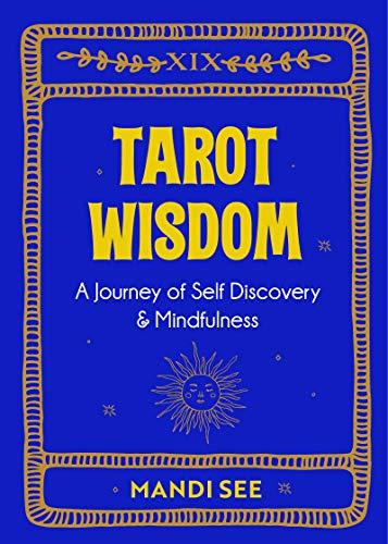 Tarot Wisdom: A Journey of Self Discovery & Mindfulness