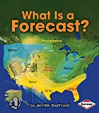 What Is a Forecast? (First Step Nonfiction Let's Watch the Weather)