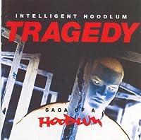 Tragedy: Saga of a Hoodlum by Intelligent Hoodlum (1993-06-22)