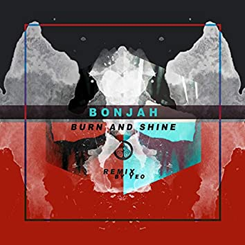 Burn (And Shine) (Yeo Remix)