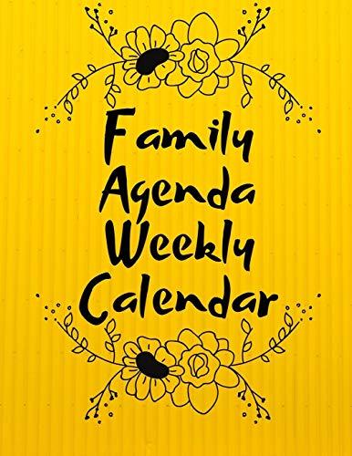 Family Agenda Weekly Calendar: 12 Months Calendar, Year...