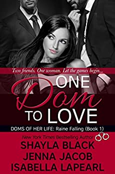 One Dom To Love (Doms of Her Life Book 1) by [Shayla Black, Jenna Jacob, Isabella LaPearl]