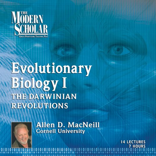 The Modern Scholar: Evolutionary Biology, Part 1 audiobook cover art