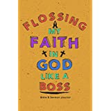 Flossing My Faith In God Like A Boss: Personal Bible & Sermon Note Journal For Christian Worshipper To Learn & Write In Prayer Scriptures & Verses Study Modern Colorful Design Book Cover