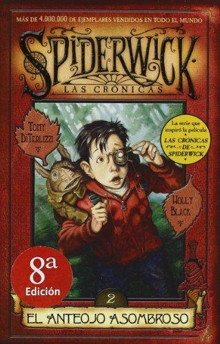 ANTEOJO ASOMBROSO, EL: SPIDERWICK. LAS CRONICAS (VOLUMEN II) (ESCRITURA DESATADA)