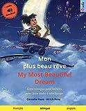 Mon plus beau rêve – My Most Beautiful Dream (français – anglais): Livre bilingue pour enfants avec livre audio à télécharger