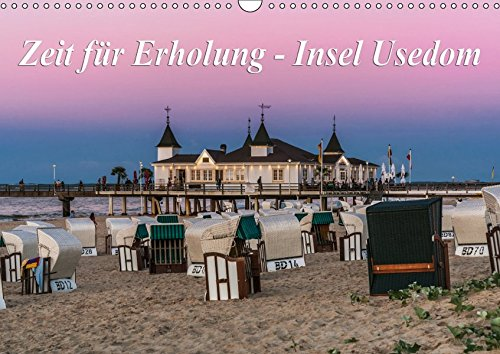 Zeit für Erholung - Insel Usedom / Geburtstagskalender (Wandkalender 2019 DIN A3 quer): Insel Usedom - Die Sonneninsel in der Ostsee (Geburtstagskalender, 14 Seiten ) (CALVENDO Orte)