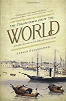 The Transformation of the World: A Global History of the Nineteenth Century (America in the World) by J?rgen Osterhammel(2015-09-15)