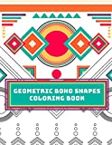 Geometric Boho Shapes Coloring Book: Relax yourelf with hours of coloring. Ideal gift for your stressed friend. (Geometric shapes)